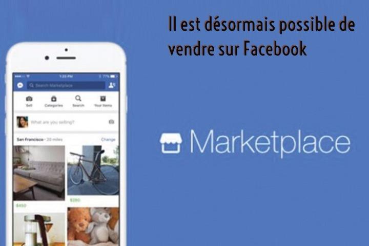 Il est désormais possible de vendre des objets viaFacebook