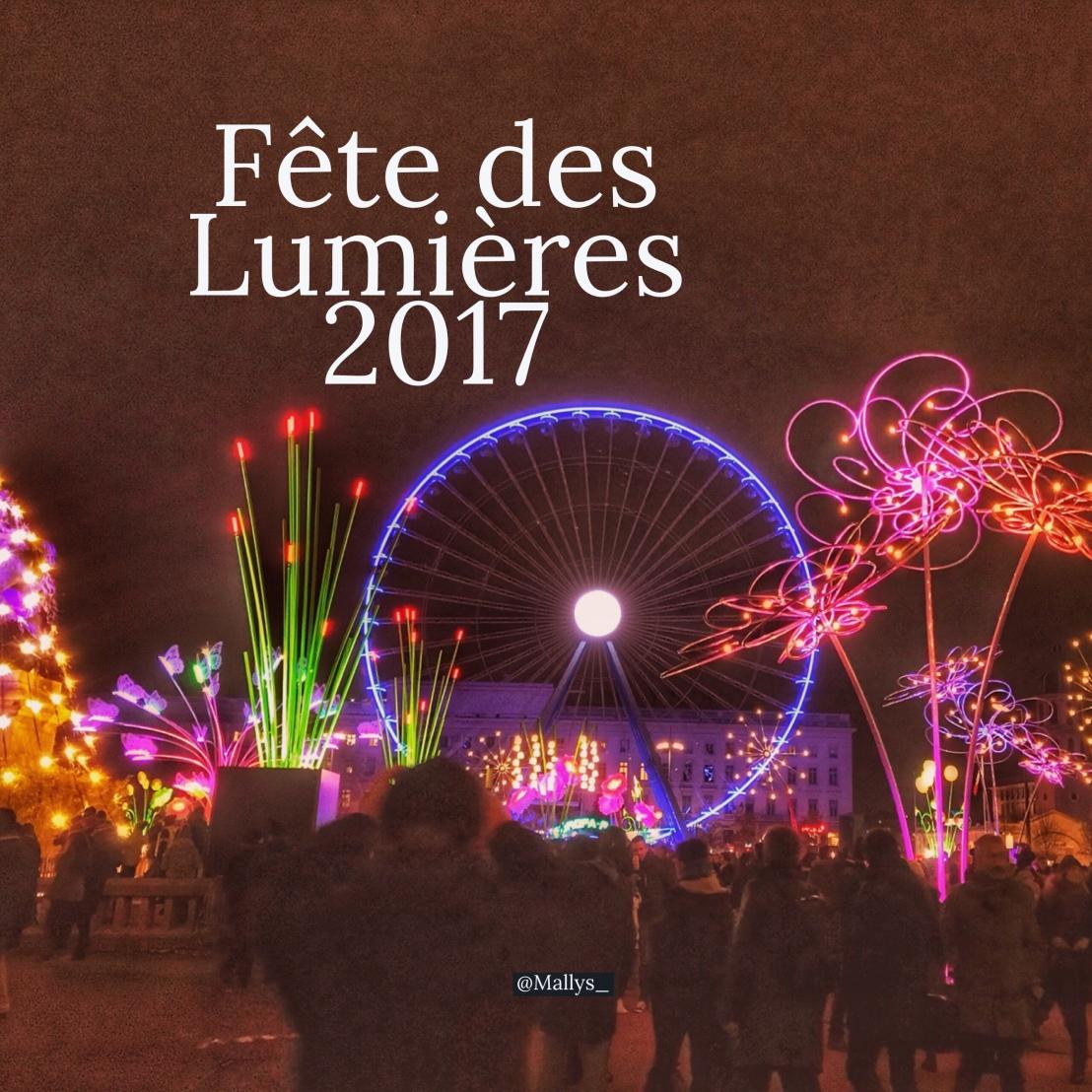 #FDL2017 Fête des Lumières : Retour enimages