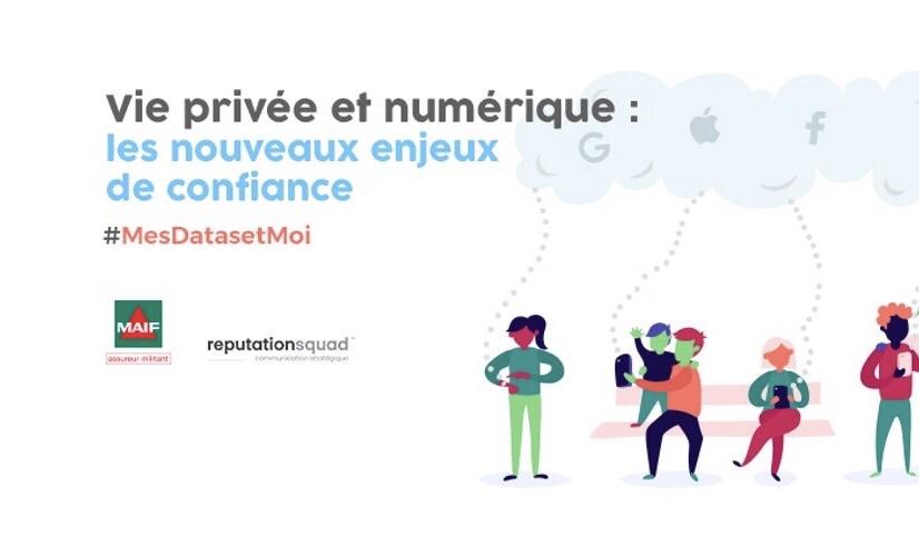 #MesDatasetMoi Vie privée et numérique La MAIF et Reputation Squad dévoilent les résultats de leurenquête