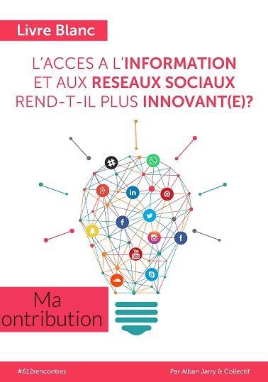 [Livre blanc] L'accès à l'information et aux réseaux sociaux rend-t-il plus innovant(e) ?»