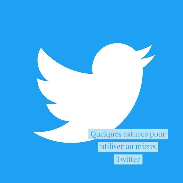 Twitter : quelques astuces pour utiliser au mieux le réseausocial