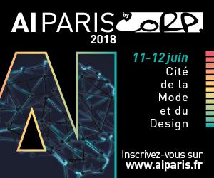 #AIPARIS 2018 : Rendez-vous les 11 et 12 juin pour le grand sommet de l'Intelligence Artificielle@AI_EVENTS_